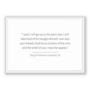 Song Of Solomon (canticles) 7:8 - Old Testiment - I said, I will go up to the palm tree, I will take hold of the boughs thereof: now also...