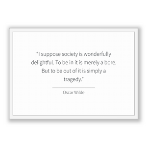 Oscar Wilde Quote, Oscar Wilde Poster, Oscar Wilde Print, Printable Poster, I suppose society is wonderfully delightful. To be in it is m...