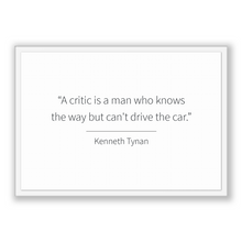 Load image into Gallery viewer, Kenneth Tynan Quote, Kenneth Tynan Poster, Kenneth Tynan Print, Printable Poster, A critic is a man who knows the way but can't drive the...