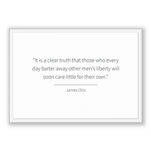 Load image into Gallery viewer, James Otis Quote, James Otis Poster, James Otis Print, Printable Poster, It is a clear truth that those who every day barter away other m...