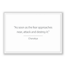 Load image into Gallery viewer, Chanakya Quote, Chanakya Poster, Chanakya Print, Printable Poster, As soon as the fear approaches near, attack and destroy it.