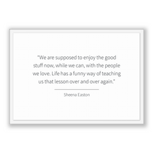 Load image into Gallery viewer, Sheena Easton Quote, Sheena Easton Poster, Sheena Easton Print, Printable Poster, We are supposed to enjoy the good stuff now, while we c...