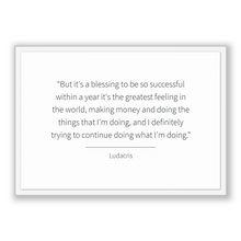 Load image into Gallery viewer, Ludacris Quote, Ludacris Poster, Ludacris Print, Printable Poster, But it's a blessing to be so successful within a year it's the greates...