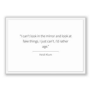 Heidi Klum Quote, Heidi Klum Poster, Heidi Klum Print, Printable Poster, I can't look in the mirror and look at fake things. I just can't...