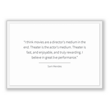 Load image into Gallery viewer, Sam Mendes Quote, Sam Mendes Poster, Sam Mendes Print, Printable Poster, I think movies are a director's medium in the end. Theater is th...