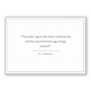H. L. Mencken Quote, H. L. Mencken Poster, H. L. Mencken Print, Printable Poster, The older I grow the more I distrust the familiar doctr...