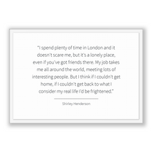 Load image into Gallery viewer, Shirley Henderson Quote, Shirley Henderson Poster, Shirley Henderson Print, Printable Poster, I spend plenty of time in London and it doe...