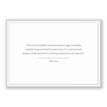 Load image into Gallery viewer, Mark Steyn Quote, Mark Steyn Poster, Mark Steyn Print, Printable Poster, The minute health care becomes a huge, unwieldy, expensive gover...
