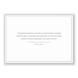 Albert J. Nock Quote, Albert J. Nock Poster, Albert J. Nock Print, Printable Poster, The positive testimony of history is that the State ...