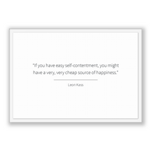 Load image into Gallery viewer, Leon Kass Quote, Leon Kass Poster, Leon Kass Print, Printable Poster, If you have easy self-contentment, you might have a very, very chea...