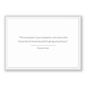 Michael Nutter Quote, Michael Nutter Poster, Michael Nutter Print, Printable Poster, The computer is your passport, not only to the futur...
