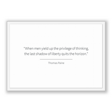 Load image into Gallery viewer, Thomas Paine Quote, Thomas Paine Poster, Thomas Paine Print, Printable Poster, When men yield up the privilege of thinking, the last shad...