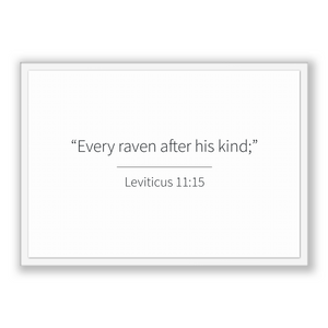 Leviticus 11:15 - Old Testiment - Every raven after his kind;