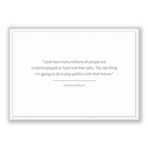 Lindsey Graham Quote, Lindsey Graham Poster, Lindsey Graham Print, Printable Poster, Look how many millions of people are underemployed o...