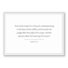 Load image into Gallery viewer, Isaiah 11:3 - Old Testiment - And shall make him of quick understanding in the fear of the LORD: and he shall not judge after the sight o...