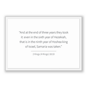 2 Kings (4 Kings) 18:10 - Old Testiment - And at the end of three years they took it: even in the sixth year of Hezekiah, that is in the ...