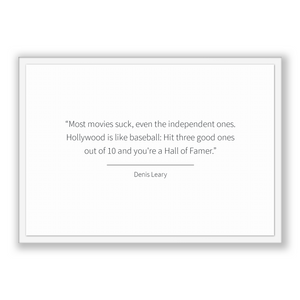 Denis Leary Quote, Denis Leary Poster, Denis Leary Print, Printable Poster, Most movies suck, even the independent ones. Hollywood is lik...