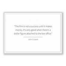 Load image into Gallery viewer, John Cusack Quote, John Cusack Poster, John Cusack Print, Printable Poster, The film is not a success until it makes money. It's only goo...