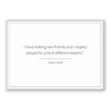Load image into Gallery viewer, Taylor Swift Quote, Taylor Swift Poster, Taylor Swift Print, Printable Poster, I love making new friends and I respect people for a lot o...