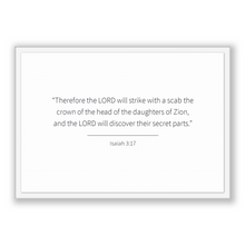 Load image into Gallery viewer, Isaiah 3:17 - Old Testiment - Therefore the LORD will strike with a scab the crown of the head of the daughters of Zion, and the LORD wil...