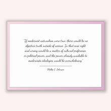 Load image into Gallery viewer, Phillip E. Johnson Quote, Phillip E. Johnson Poster, Phillip E. Johnson Print, Printable Poster, If modernist naturalism were true, there...