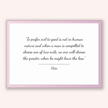 Load image into Gallery viewer, Plato Quote, Plato Poster, Plato Print, Printable Poster, To prefer evil to good is not in human nature and when a man is compelled to ch...