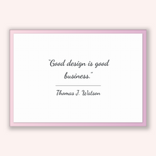 Load image into Gallery viewer, Thomas J. Watson Quote, Thomas J. Watson Poster, Thomas J. Watson Print, Printable Poster, Good design is good business.