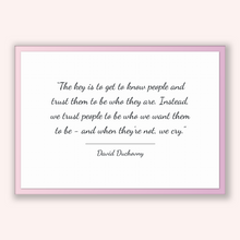 Load image into Gallery viewer, David Duchovny Quote, David Duchovny Poster, David Duchovny Print, Printable Poster, The key is to get to know people and trust them to b...