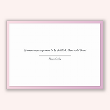 Load image into Gallery viewer, Mason Cooley Quote, Mason Cooley Poster, Mason Cooley Print, Printable Poster, Women encourage men to be childish, then scold them.