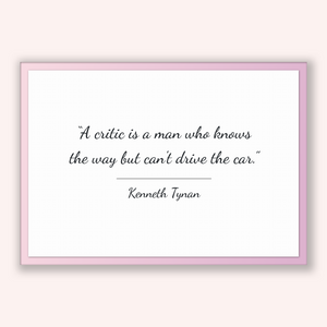 Kenneth Tynan Quote, Kenneth Tynan Poster, Kenneth Tynan Print, Printable Poster, A critic is a man who knows the way but can't drive the...