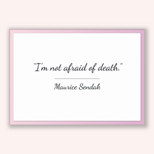 Load image into Gallery viewer, Maurice Sendak Quote, Maurice Sendak Poster, Maurice Sendak Print, Printable Poster, I'm not afraid of death.