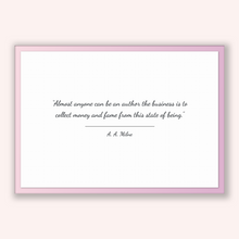 Load image into Gallery viewer, A. A. Milne Quote, A. A. Milne Poster, A. A. Milne Print, Printable Poster, Almost anyone can be an author the business is to collect mon...