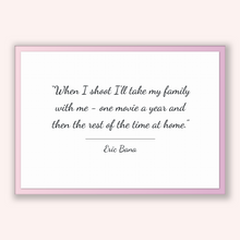 Load image into Gallery viewer, Eric Bana Quote, Eric Bana Poster, Eric Bana Print, Printable Poster, When I shoot I'll take my family with me - one movie a year and the...