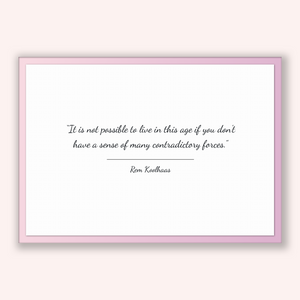 Rem Koolhaas Quote, Rem Koolhaas Poster, Rem Koolhaas Print, Printable Poster, It is not possible to live in this age if you don't have a...