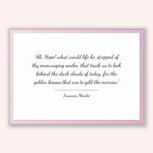 Load image into Gallery viewer, Susanna Moodie Quote, Susanna Moodie Poster, Susanna Moodie Print, Printable Poster, Ah, Hope! what would life be, stripped of thy encour...