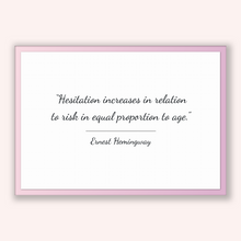 Load image into Gallery viewer, Ernest Hemingway Quote, Ernest Hemingway Poster, Ernest Hemingway Print, Printable Poster, Hesitation increases in relation to risk in eq...