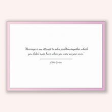 Load image into Gallery viewer, Eddie Cantor Quote, Eddie Cantor Poster, Eddie Cantor Print, Printable Poster, Marriage is an attempt to solve problems together which yo...
