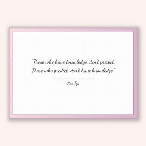 Lao Tzu Quote, Lao Tzu Poster, Lao Tzu Print, Printable Poster, Those who have knowledge, don't predict. Those who predict, don't have kn...