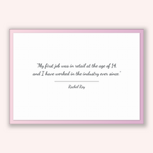 Load image into Gallery viewer, Rachel Roy Quote, Rachel Roy Poster, Rachel Roy Print, Printable Poster, My first job was in retail at the age of 14, and I have worked i...