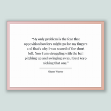 Load image into Gallery viewer, Shane Warne Quote, Shane Warne Poster, Shane Warne Print, Printable Poster, My only problem is the fear that opposition bowlers might go ...