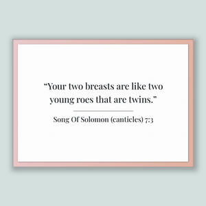 Song Of Solomon (canticles) 7:3 - Old Testiment - Your two breasts are like two young roes that are twins.