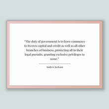 Load image into Gallery viewer, Andrew Jackson Quote, Andrew Jackson Poster, Andrew Jackson Print, Printable Poster, The duty of government is to leave commerce to its o...