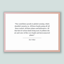 Load image into Gallery viewer, Alice Walker Quote, Alice Walker Poster, Alice Walker Print, Printable Poster, War contributes greatly to global warming, which shouldn't...