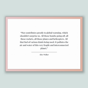 Alice Walker Quote, Alice Walker Poster, Alice Walker Print, Printable Poster, War contributes greatly to global warming, which shouldn't...