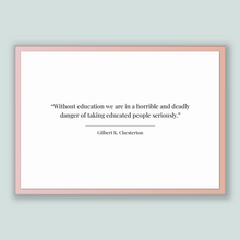 Load image into Gallery viewer, Gilbert K. Chesterton Quote, Gilbert K. Chesterton Poster, Gilbert K. Chesterton Print, Printable Poster, Without education we are in a h...