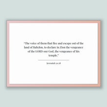 Load image into Gallery viewer, Jeremiah 50:28 - Old Testiment - The voice of them that flee and escape out of the land of Babylon, to declare in Zion the vengeance of t...