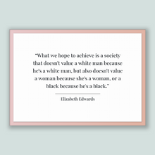 Load image into Gallery viewer, Elizabeth Edwards Quote, Elizabeth Edwards Poster, Elizabeth Edwards Print, Printable Poster, What we hope to achieve is a society that d...