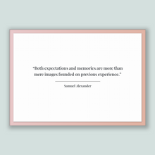 Load image into Gallery viewer, Samuel Alexander Quote, Samuel Alexander Poster, Samuel Alexander Print, Printable Poster, Both expectations and memories are more than m...