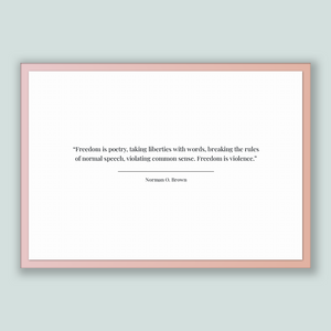 Norman O. Brown Quote, Norman O. Brown Poster, Norman O. Brown Print, Printable Poster, Freedom is poetry, taking liberties with words, b...
