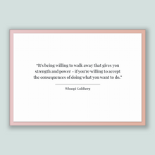 Load image into Gallery viewer, Whoopi Goldberg Quote, Whoopi Goldberg Poster, Whoopi Goldberg Print, Printable Poster, It's being willing to walk away that gives you st...